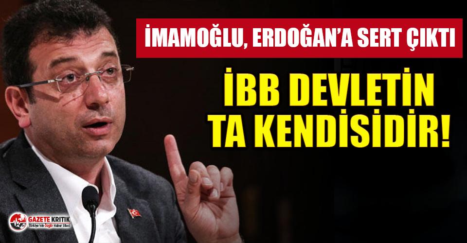 Ekrem İmamoğlu Erdoğan'a Resti Çekti: İBB Devletin...