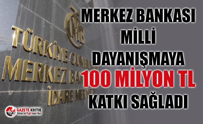 Merkez Bankası'ndan Milli Dayanışma'ya...