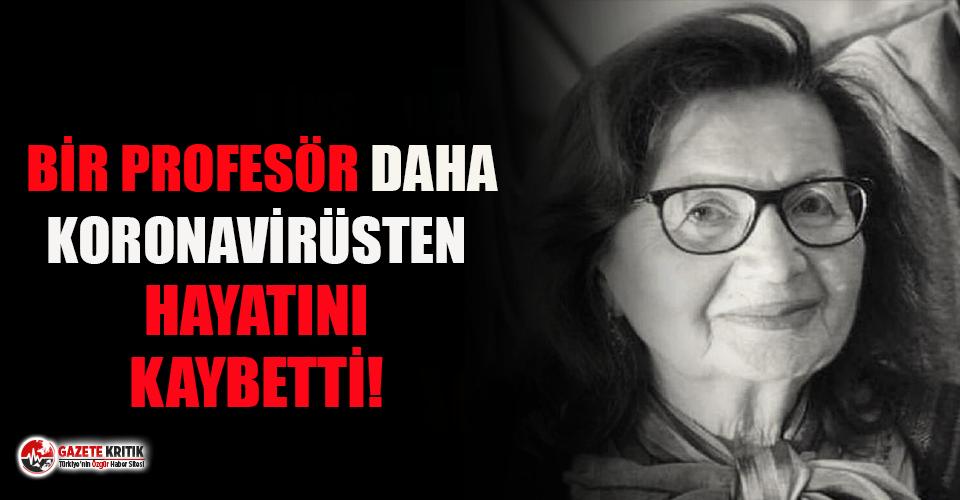 Prof. Dr. Feriha Öz koronavirüs sebebiyle hayatını...