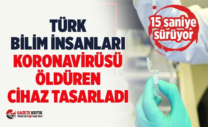 Türk Bilim İnsanları Koronavirüsü 15 Saniyede Öldüren Cihaz Tasarladı