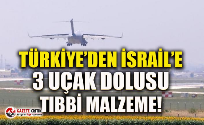 Türkiye, İsrail'e tıbbi ekipman sattı! Uçaklar...