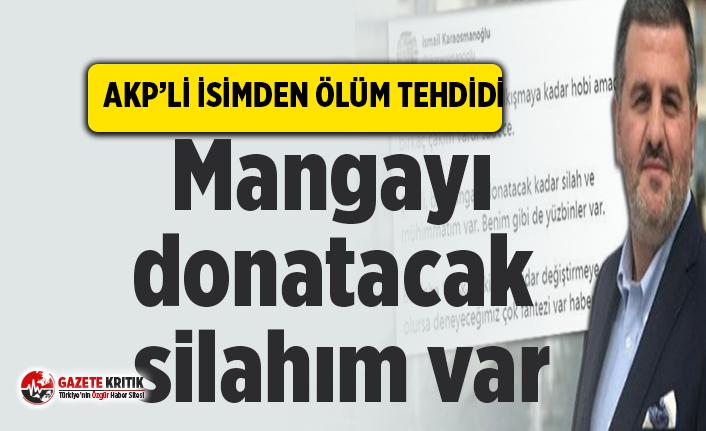 AKP'li isimden ölüm tehdidi! Mangayı donatacak...