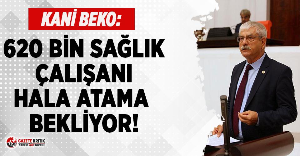 CHP'li Beko: 620 bin sağlık çalışanı hala...