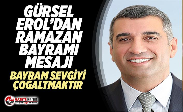 CHP'li Gürsel Erol'dan Ramazan Bayramı Mesajı:Bayram Sevgiyi Çoğaltmaktır