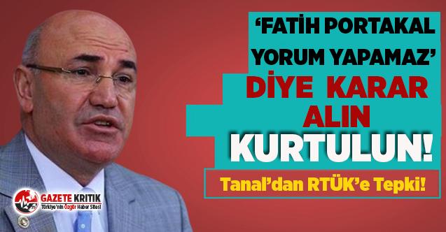 CHP'Lİ TANAL'DAN RTÜK BAŞKANI'NIN O...