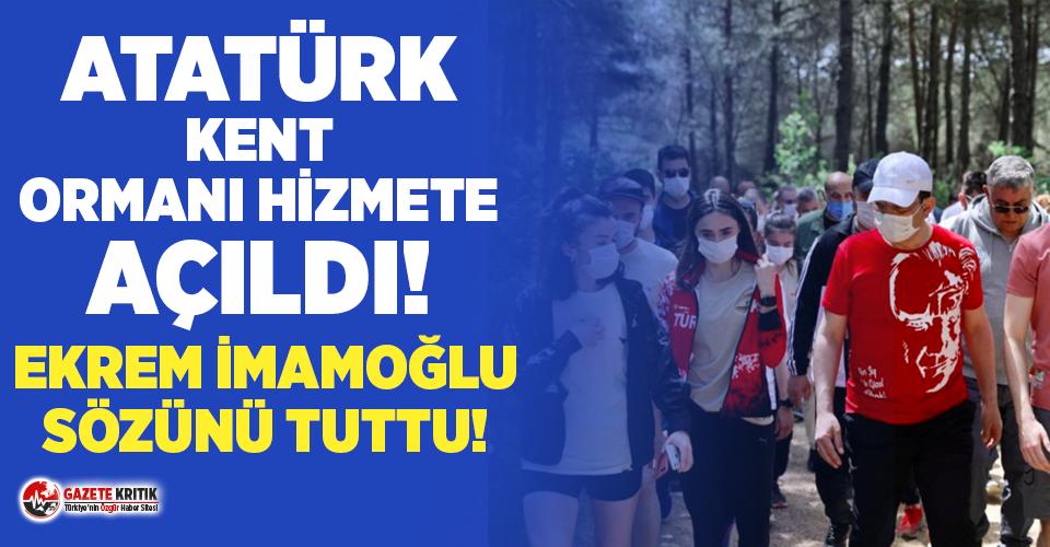 Ekrem İmamoğlu sözünü tuttu: Atatürk Kent Ormanı...