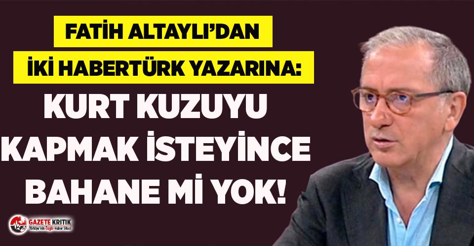 Fatih Altaylı'dan iki Habertürk yazarına itiraz:...