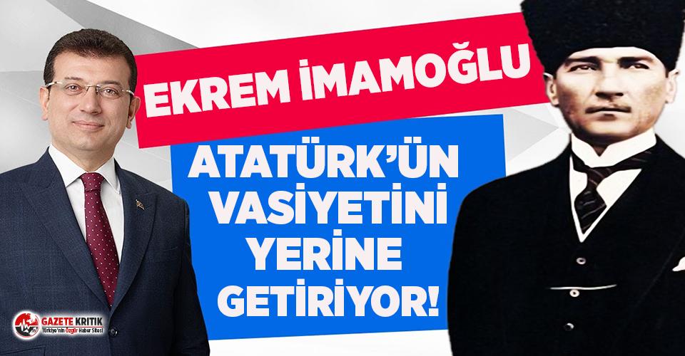 İmamoğlu, Atatürk'ün isteğini yerine getirecek
