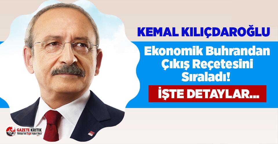 Kılıçdaroğlu'ndan ekonomik buhrandan çıkış...