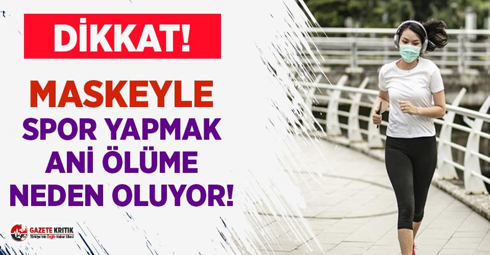 Prof. Dr. Taşbakan: Maskeyle spor yapmak ölümcül...