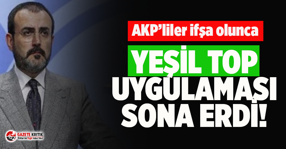 AKP'nin tartışma yaratan 'Yeşil top'...