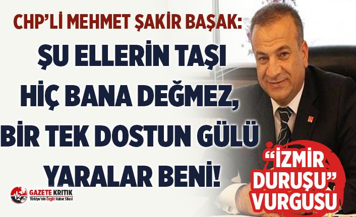 CHP'li Başak:Şu ellerin taşı hiç bana değmez,...