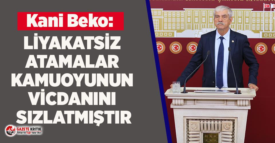 CHP'li Beko: Liyakatsız Atamalar Kamuoyunun...