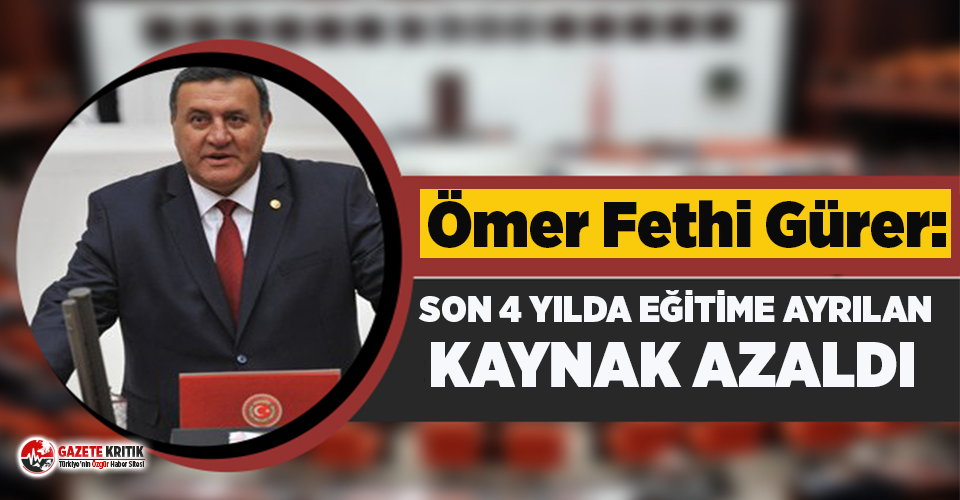 """CHP'li Gürer: """"Eğitimdeki sorunlar katlanarak..."""