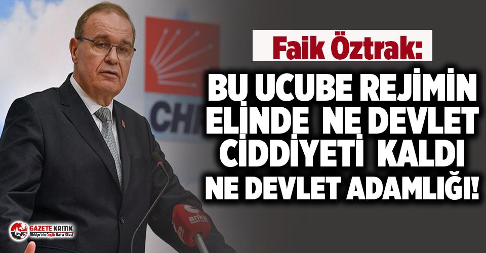 CHP'li Öztrak: Bu ucube rejimin elinde ne devlet...