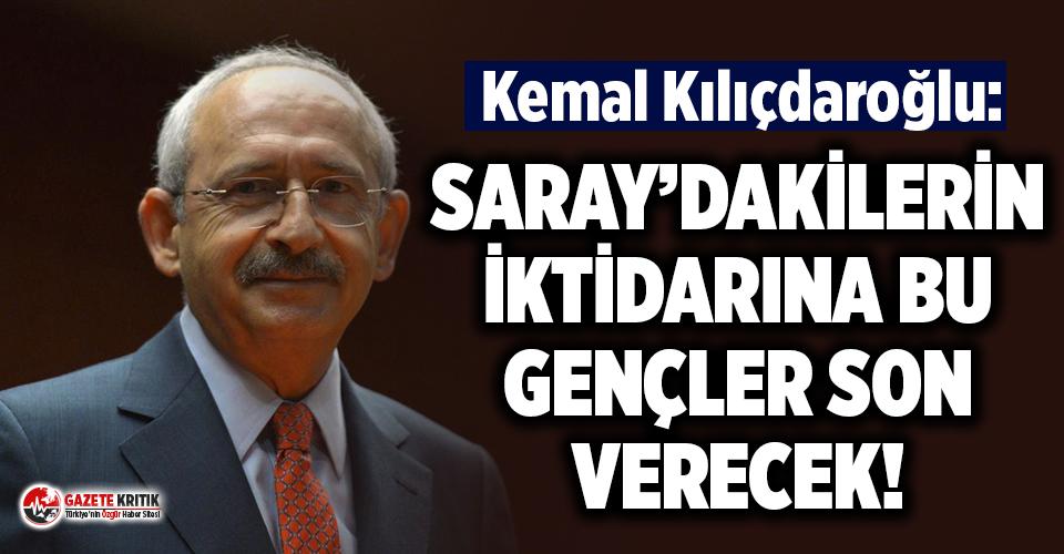 CHP Lideri Kılıçdaroğlu: Saray'dakilerin iktidarına...