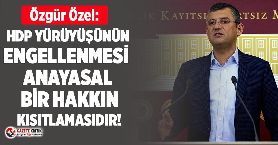 CHP'li Özel'den HDP'nin engellenmesine tepki!