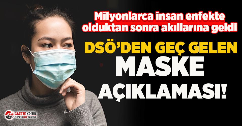 Dünya Sağlık Örgütü'nden geç gelen maske...