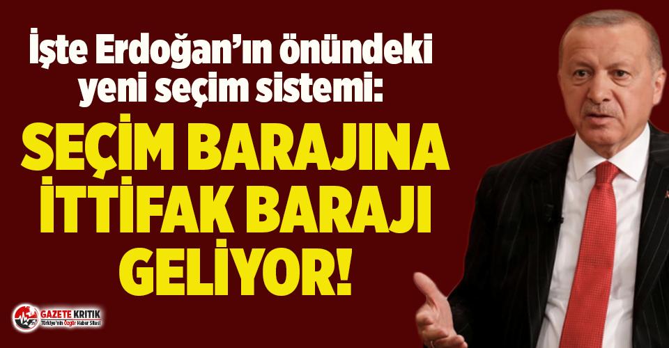 İşte Erdoğan'ın önündeki yeni seçim sistemi...