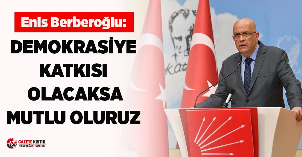 Tahliye edilen CHP'li Enis Berberoğlu: Demokrasiye katkısı olacaksa mutlu oluruz