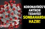 Koronavirüse antikor tedavisi! Sonbaharda hazır!