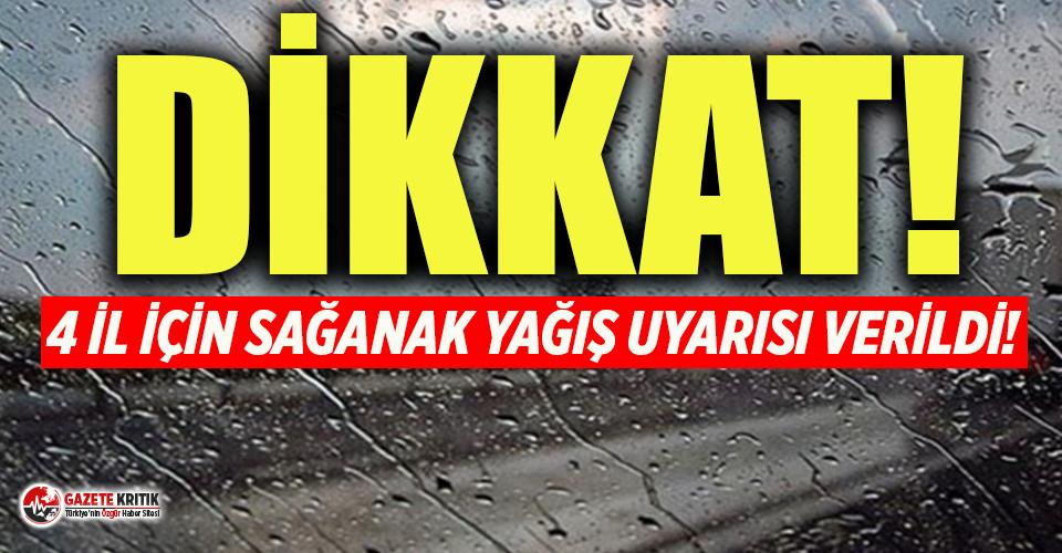 Meteoroloji'den 4 ile kuvvetli sağanak uyarısı
