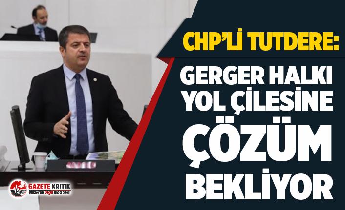 Milletvekili Tutdere iktidara seslendi: Gerger halkı...
