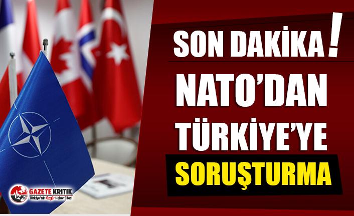 NATO'dan Türkiye'ye soruşturma!