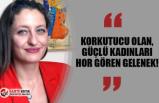 """Safak Pavey: """"Korkutucu olan güçlü kadınları hor gören gelenek"""""""