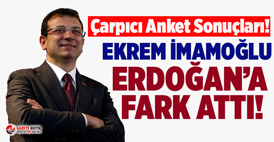 Son ankette de İBB Başkanı İmamoğlu Erdoğan'a...