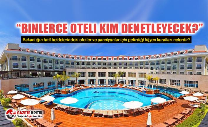 Süleyman Bülbül:Binlerce oteli kim denetleyecek?