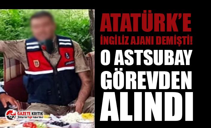 Atatürk'e hakaret eden astsubay görevden alındı!