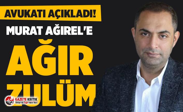 Avukatı açıkladı! Silivri'de Murat Ağırel'e ağır zulüm