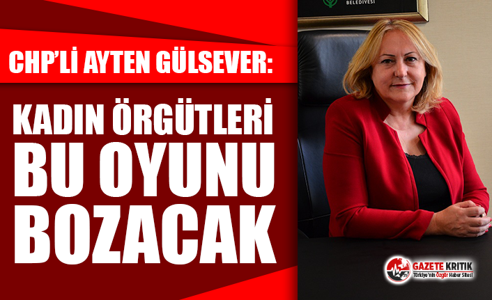 CHP Kadın Kolları Genel Başkan Adayı Gülsever...