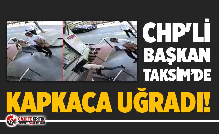 CHP'li başkan Taksim'de kapkaca uğradı!