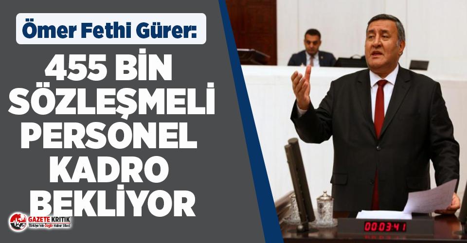 """CHP'li Gürer: """"455 bin sözleşmeli personel kadro bekliyor"""""""