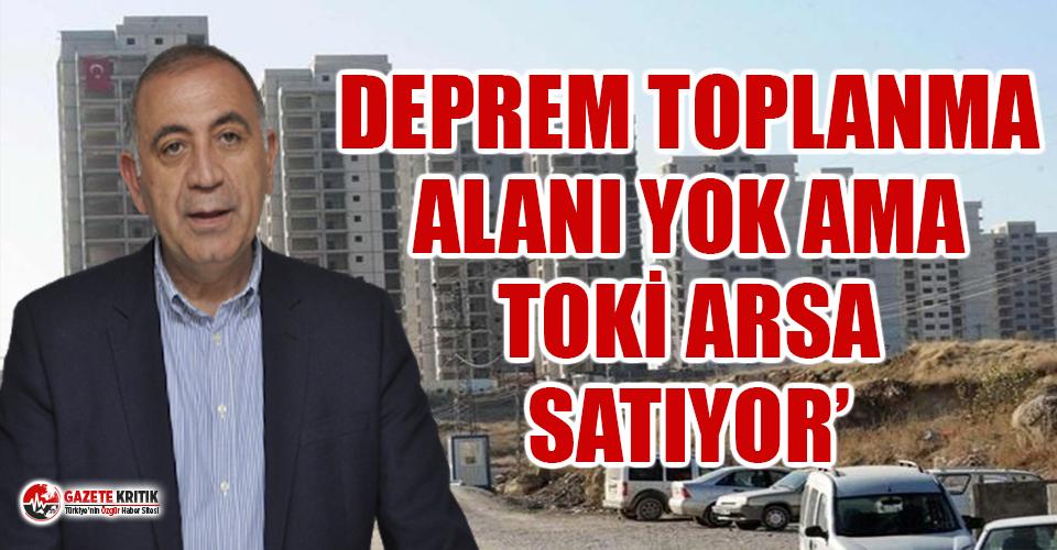 CHP'li Gürsel Tekin'den TOKİ'nin arsa satışına tepki!