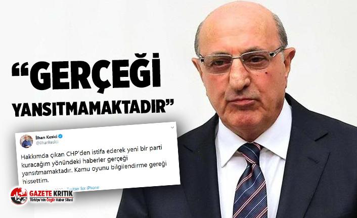 CHP'li İlhan Kesici, istifa iddialarına noktayı...