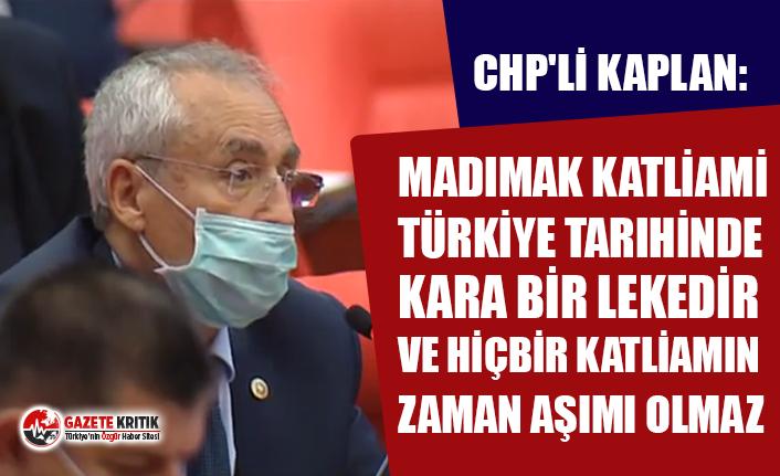 CHP'li Kaplan TBMM Genel Kurulu'nda yaptığı konuşmada Madımak Katliamını lanetledi!