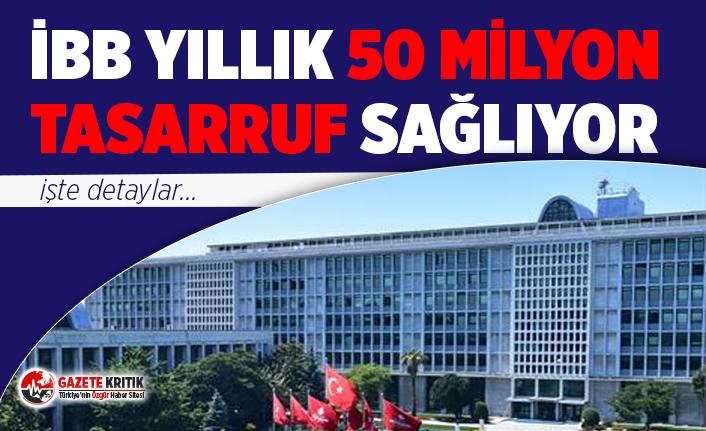 CHP'li Meclis üyesi açıkladı: İBB yıllık 50 milyon tasarruf sağlıyor