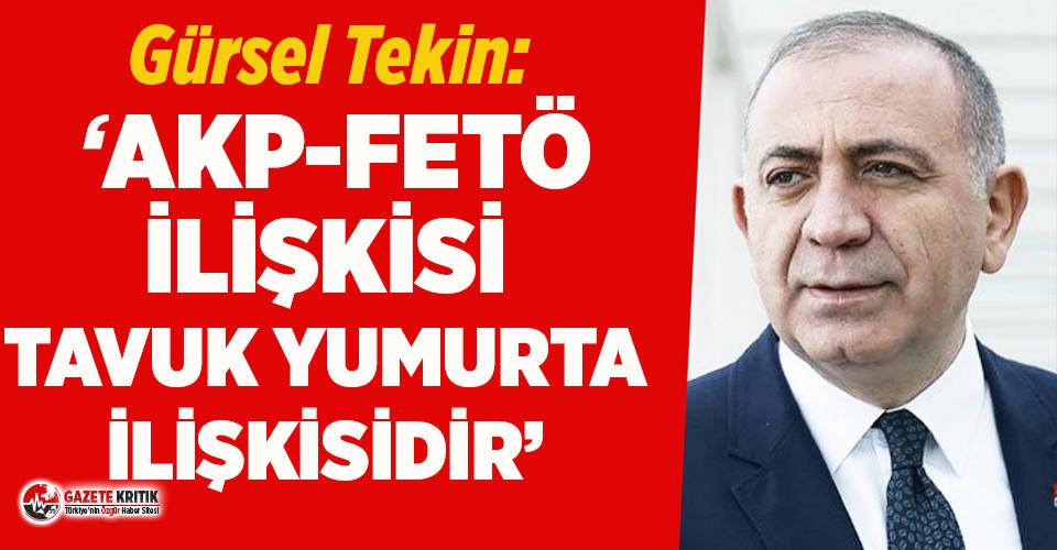 """CHP'li Tekin: """"AKP-FETÖ ilişkisi tavuk yumurta ilişkisidir"""""""