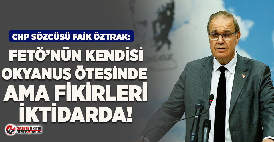 CHP Sözcüsü Öztrak: Aldatılma kotanız doldu!