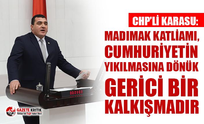 CHP'li Karasu: Madımak Katliamı, cumhuriyetin yıkılmasına dönük gerici bir kalkışmadır