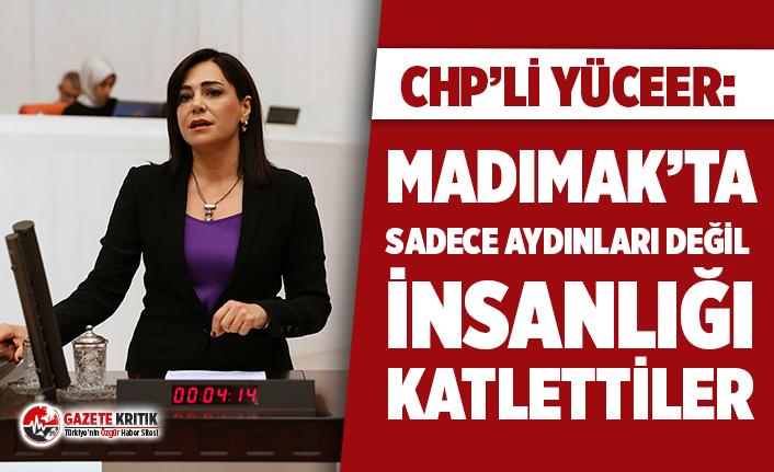 """CHP'li Yüceer: """"Madımak'ta sadece aydınları değil insanlığı katlettiler"""""""