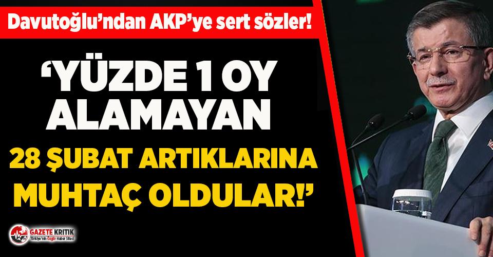 Davutoğlu'ndan AKP'ye sert sözler!