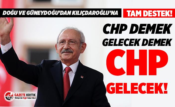 """Doğu ve Güneydoğu'dan Kılıçdaroğlu'na tam destek: """"CHP demek gelecek demek"""""""