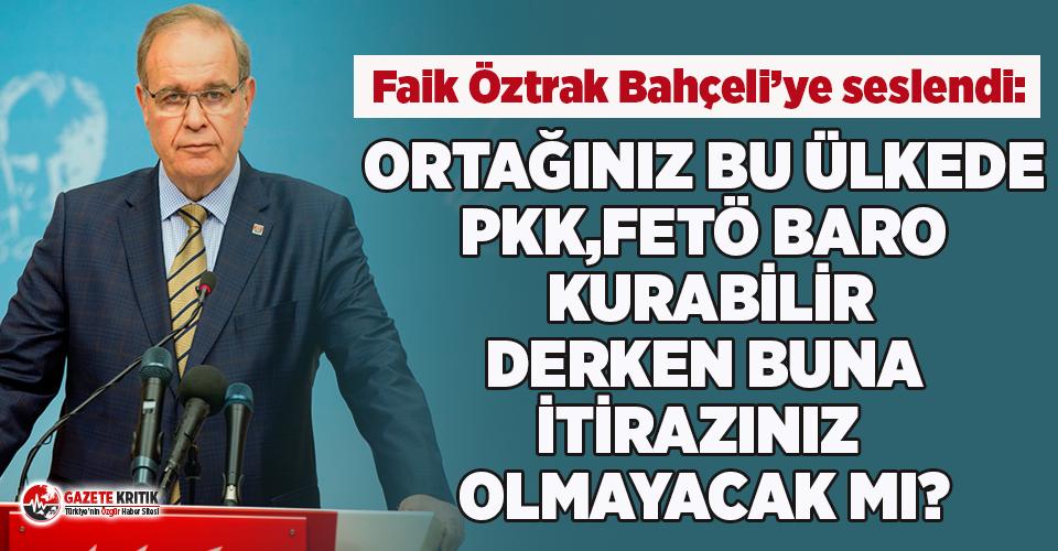 Faik Öztrak: Ortağınız PKK, FETÖ baro kurabilir derken sizin buna itirazınız olmayacak mı?