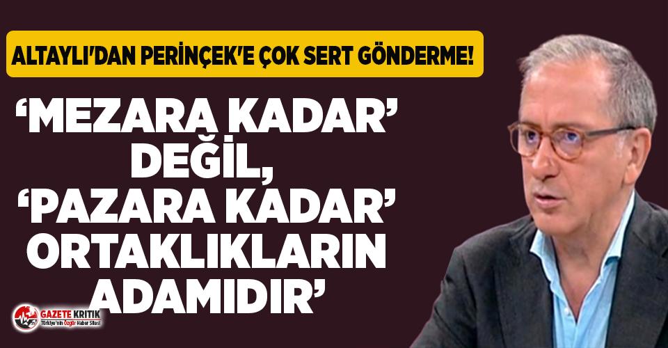 """Fatih Altaylı'dan Perinçek'e olay sözler: """"Mezara kadar"""" değil """"Pazara kadar"""" ortaklıkların adamıdır"""