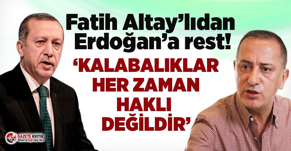 Fatih Altaylı, Erdoğan'a karşı çıktı:...