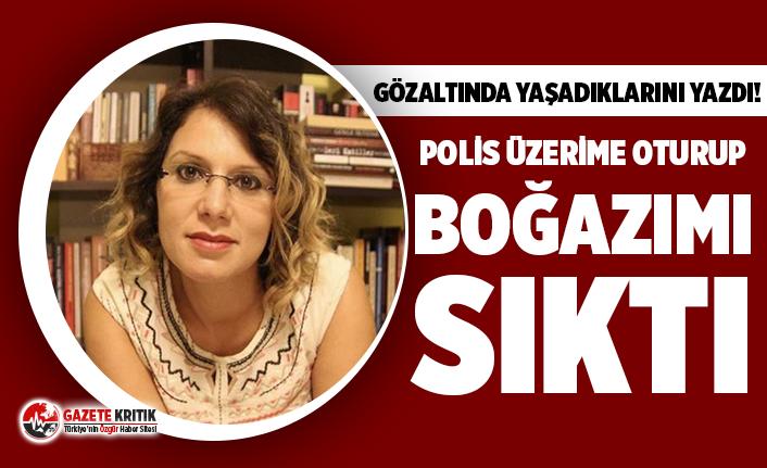 Gazeteci Hürtaş: 100 kilo ağırlığında polis...